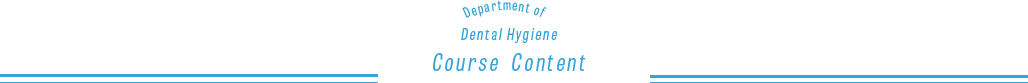 Department of Dental Hygiene Course Content